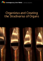 Organistas and Creating the Stradivarius of Organs