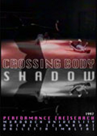 PERFORMANCE [RE]SEARCH: Crossing Body Shadow
