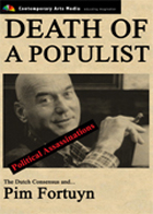 POLITICAL ASSASSINATIONS:  Death of a Populist: Pim Fortuyn and the Dutch Consensus