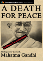 POLITICAL ASSASSINATIONS: A Death for Peace: Mahatma Gandhi and the Impossible Quest