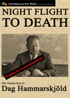 POLITICAL ASSASSINATIONS:  Night Flight to Death:The Violent End of Dag Hammarskjold
