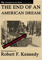 POLITICAL ASSASSINATIONS: The End of an American Dream: The Assassination of Robert F. Kennedy