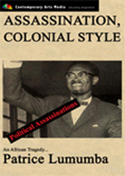 POLITICAL ASSASSINATIONS:  Assassination Colonial Style: Patrice Lumumba, an African Tragedy