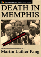 POLITICAL ASSASSINATIONS:  Death in Memphis: The Mysterious Assassination of Martin Luther King