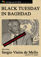 POLITICAL ASSASSINATIONS: Black Tuesday in Baghdad: Who killed Sergio Vieira de Mello?