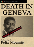 POLITICAL ASSASSINATIONS:  Death in Geneva: The Poisoning of Felix Moumié