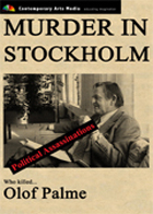 POLITICAL ASSASSINATIONS: Murder in Stockholm: Who killed Olof Palme?