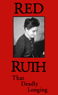Red Ruth: That Deadly Longing