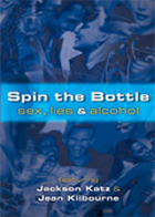 Spin the Bottle: Sex, Lies and Alcohol