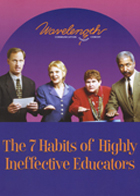 The 7 Habits of Highly Ineffective Educators