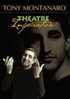 Tony Montanaro, Theatre & Inspiration STOCKTAKE