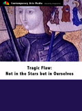 Tragic Flaw: Not in the Stars but in Ourselves