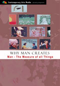Why Man Creates: Man - The Measure of all Things