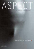 Aspect III - The Chronicle of New Media: The Artist as Content