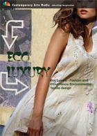 Eco Luxury - Fashion and Conscience Environmental Textile design