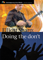Elliott Sharp: Doing the dont