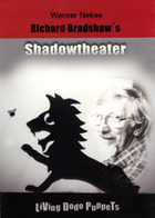 Richard Bradshaws Shadowtheater
