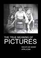The True Meaning of Pictures: Shelby Lee Adams; Appalachia
