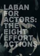 Laban For Actors: The Eight Effort Actions