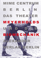 Meyerholds Theater and Biomechanics