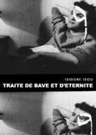 Isidore Isou: Traite de Bave (On Venom and Eternity)