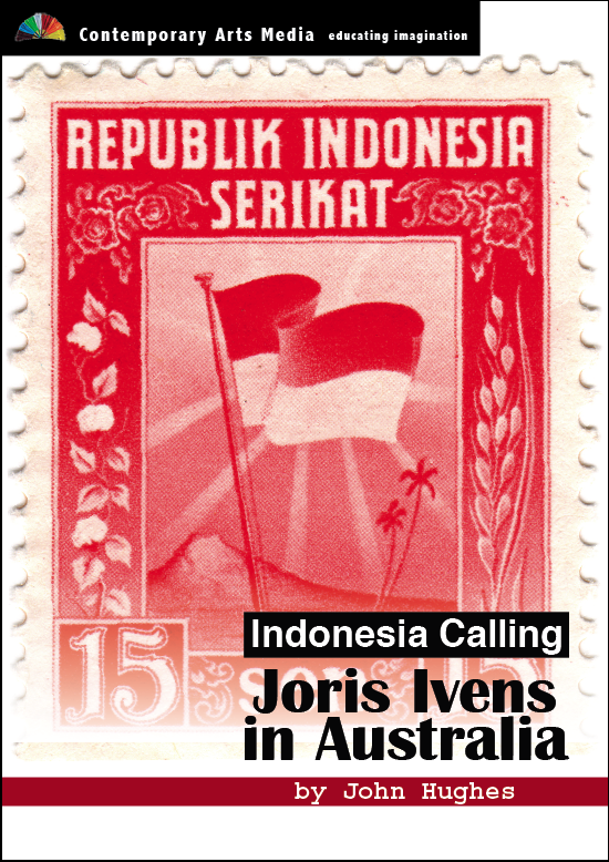 Indonesia Calling: Joris Ivens In Australia
