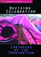 Devising Celebration: Engineers of the Imagination