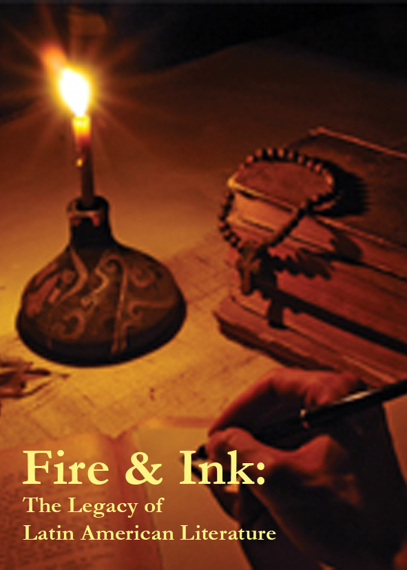 Fire & Ink: The Legacy of Latin American Literature