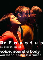 Dr Faustus - An Exploration of Voice, Sound and Body