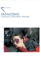 Gržinić/Šmid - A Selection of Video Works from 1990-2003