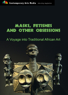 Masks, Fetishes and Other Obsessions – a voyage into traditional African art.