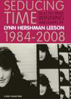 Seducing Time: Selected Prize Winning Videotapes by Lynn Hershman Leeson 1984-2008