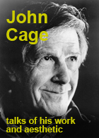 John Cage talks of his work and aesthetic