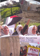 Life in Occupied Palestine - Eyewitness Stories & Photos